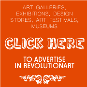 art galleries, exhibitions, art fair, art events click here to advertise in Revolutionart